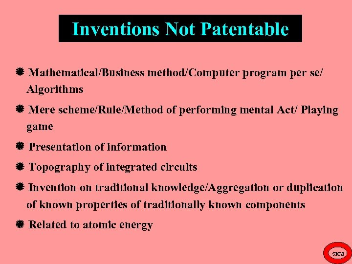 Inventions Not Patentable Mathematical/Business method/Computer program per se/ Algorithms Mere scheme/Rule/Method of performing mental