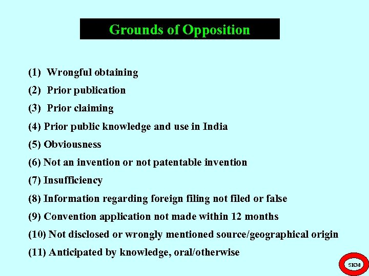 Grounds of Opposition (1) Wrongful obtaining (2) Prior publication (3) Prior claiming (4) Prior