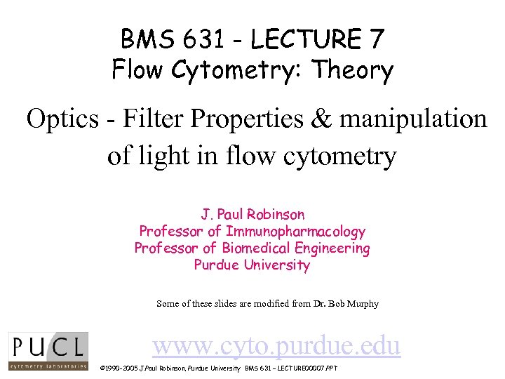BMS 631 - LECTURE 7 Flow Cytometry: Theory Optics - Filter Properties & manipulation