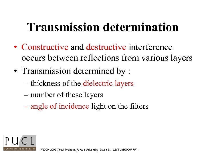 Transmission determination • Constructive and destructive interference occurs between reflections from various layers •