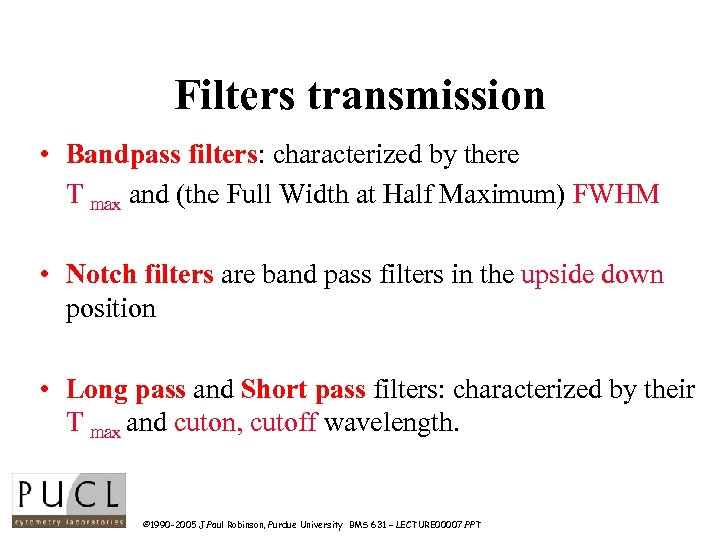 Filters transmission • Bandpass filters: characterized by there T max and (the Full Width