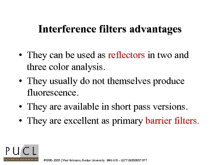 Interference filters advantages • They can be used as reflectors in two and three