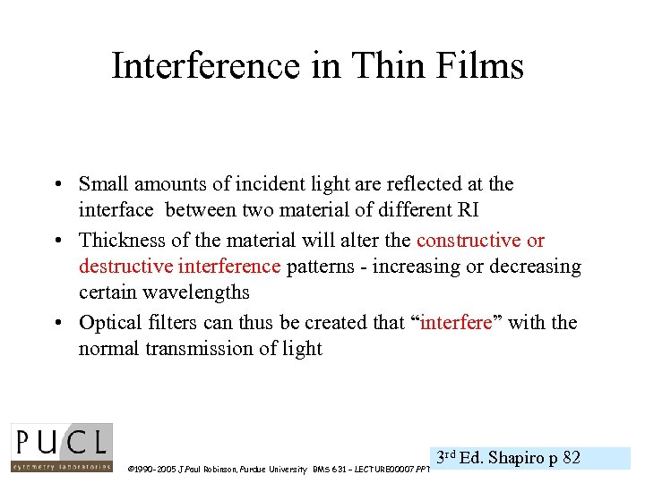 Interference in Thin Films • Small amounts of incident light are reflected at the