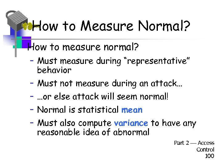 "How to Measure Normal? • How to measure normal? – Must measure during ""representative"""