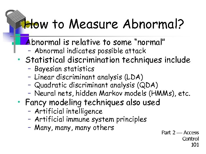 "How to Measure Abnormal? • Abnormal is relative to some ""normal"" – Abnormal indicates"