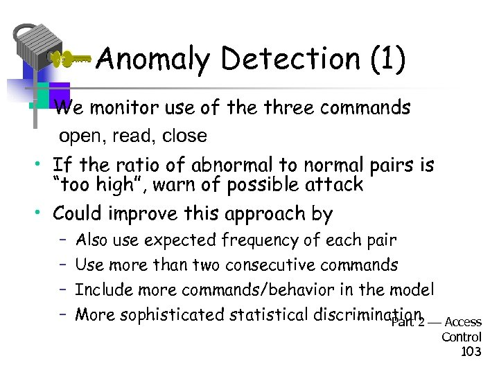 Anomaly Detection (1) • We monitor use of the three commands open, read, close
