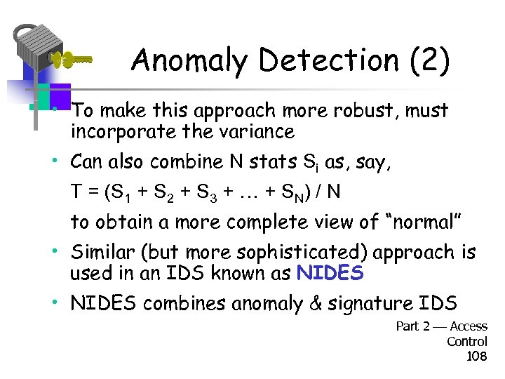 Anomaly Detection (2) • To make this approach more robust, must incorporate the variance