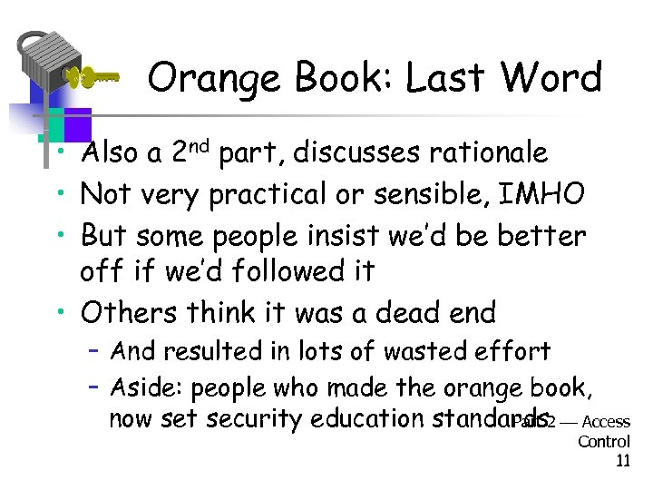 Orange Book: Last Word • Also a 2 nd part, discusses rationale • Not