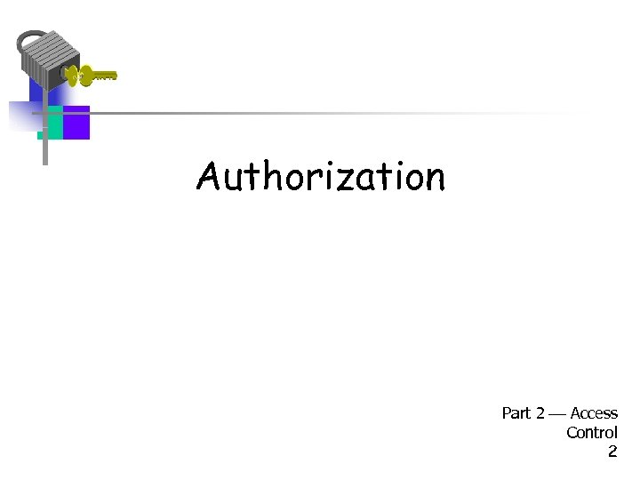 Authorization Part 2 Access Control 2