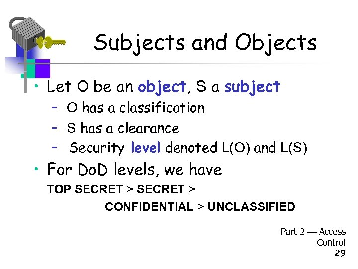 Subjects and Objects • Let O be an object, S a subject – O