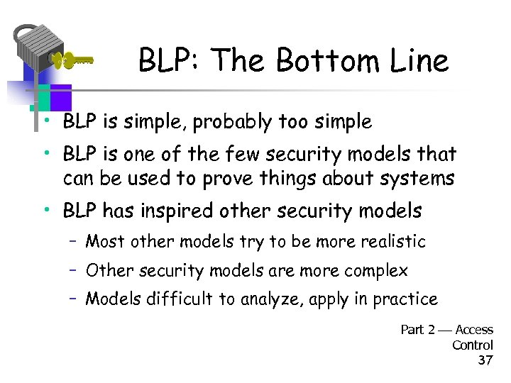 BLP: The Bottom Line • BLP is simple, probably too simple • BLP is