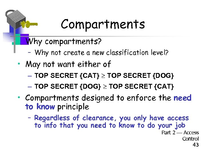 Compartments • Why compartments? – Why not create a new classification level? • May