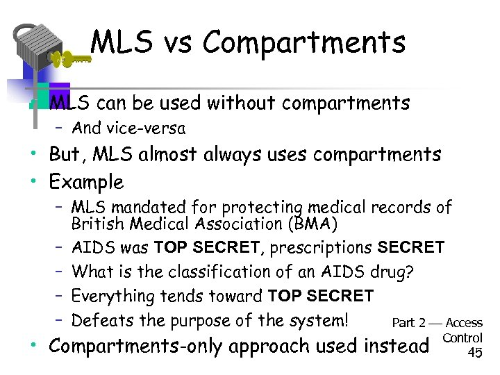 MLS vs Compartments • MLS can be used without compartments – And vice-versa •