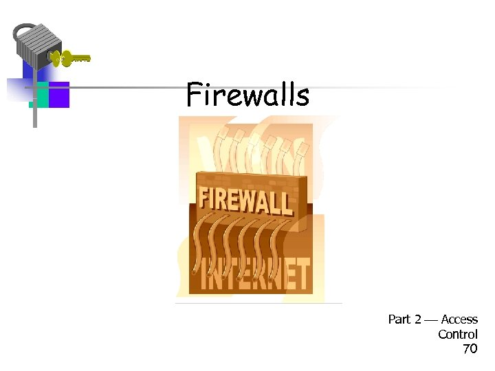 Firewalls Part 2 Access Control 70