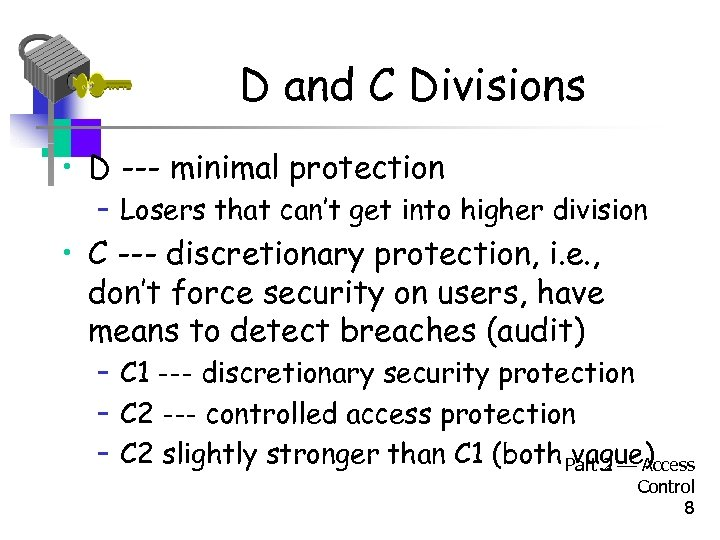D and C Divisions • D --- minimal protection – Losers that can't get