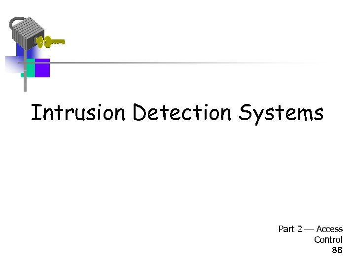 Intrusion Detection Systems Part 2 Access Control 88