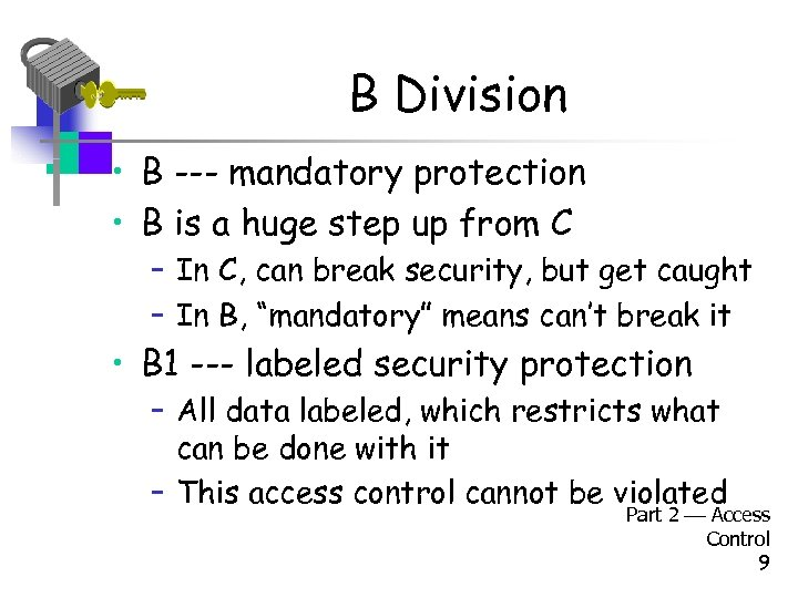 B Division • B --- mandatory protection • B is a huge step up