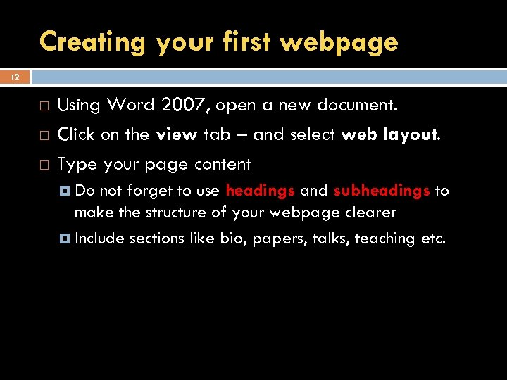Creating your first webpage 12 Using Word 2007, open a new document. Click on