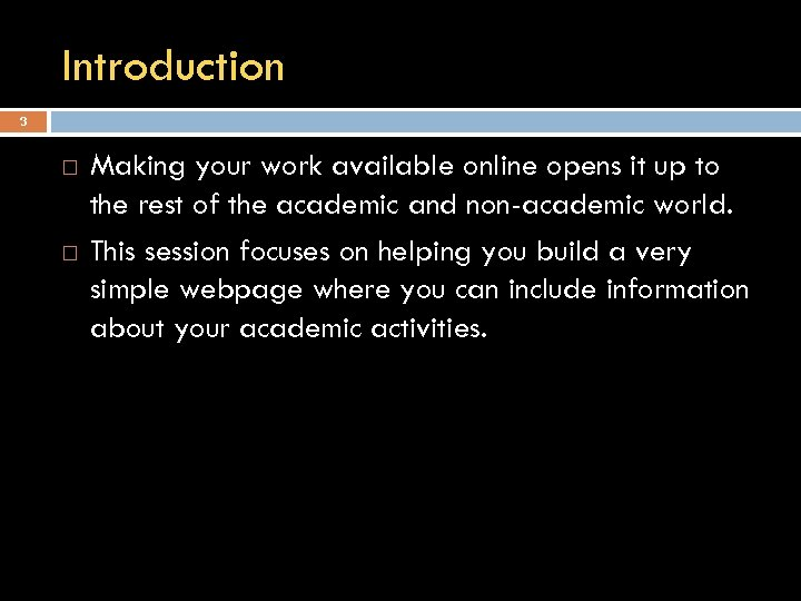 Introduction 3 Making your work available online opens it up to the rest of