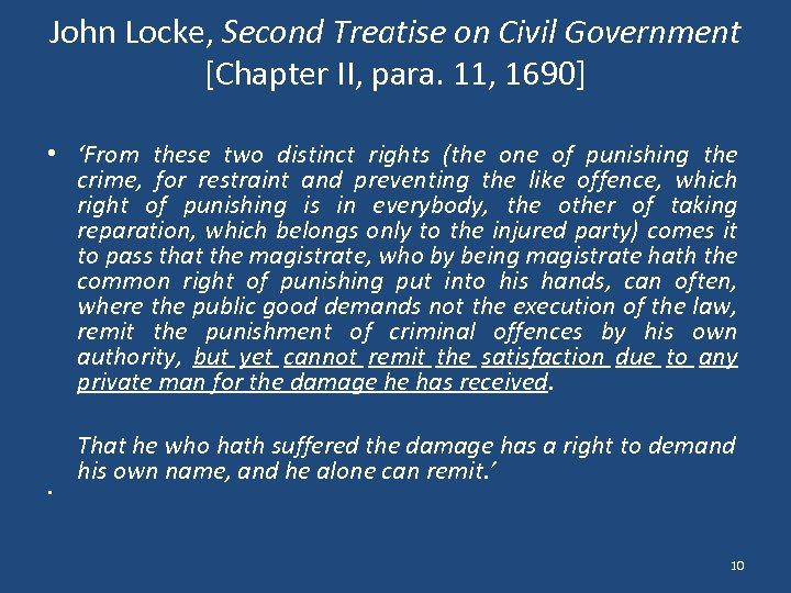 John Locke, Second Treatise on Civil Government [Chapter II, para. 11, 1690] • 'From