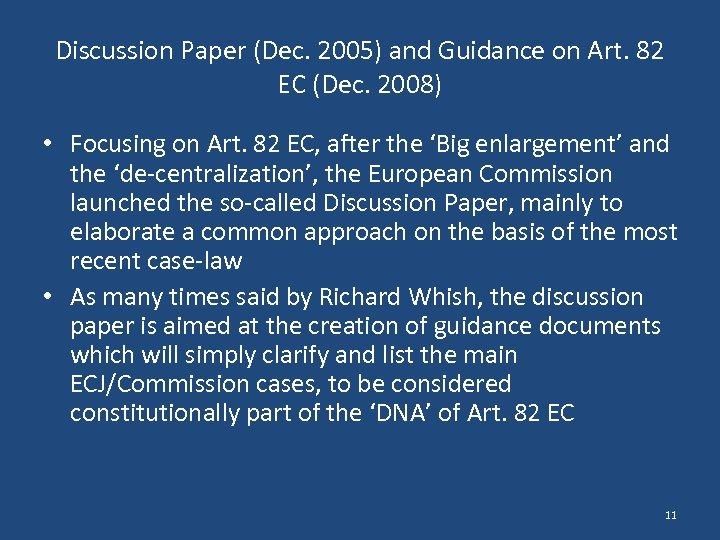 Discussion Paper (Dec. 2005) and Guidance on Art. 82 EC (Dec. 2008) • Focusing