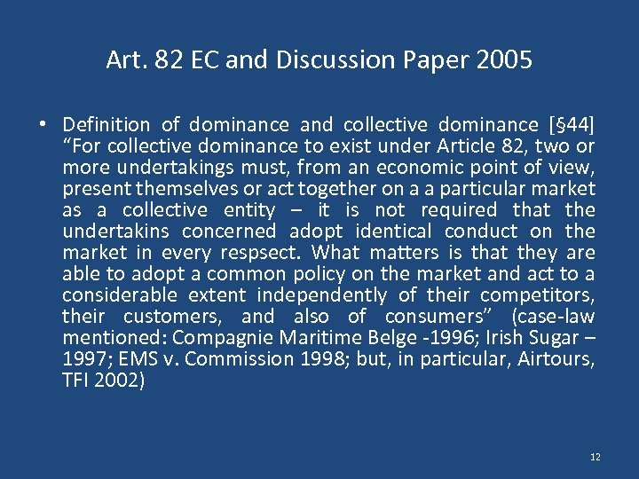 Art. 82 EC and Discussion Paper 2005 • Definition of dominance and collective dominance