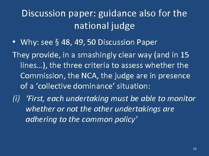 Discussion paper: guidance also for the national judge • Why: see § 48, 49,
