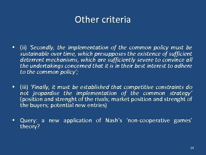 Other criteria • (ii) 'Secondly, the implementation of the common policy must be sustainable