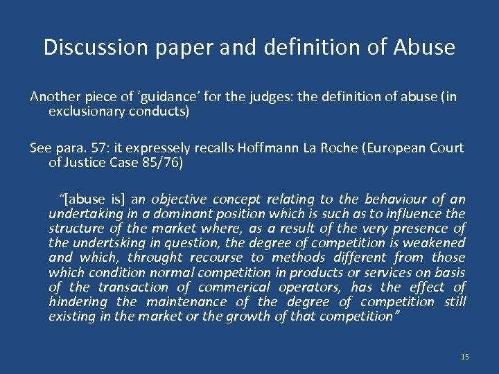 Discussion paper and definition of Abuse Another piece of 'guidance' for the judges: the