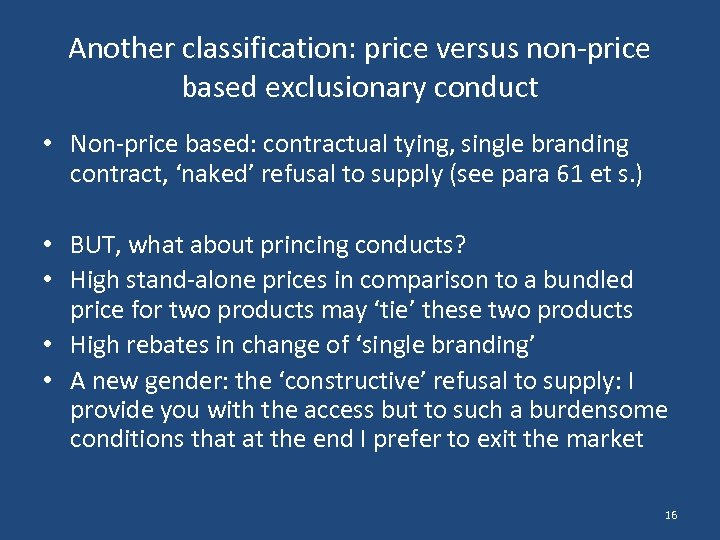 Another classification: price versus non-price based exclusionary conduct • Non-price based: contractual tying, single