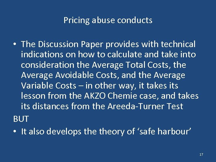 Pricing abuse conducts • The Discussion Paper provides with technical indications on how to