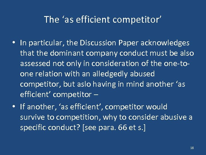 The 'as efficient competitor' • In particular, the Discussion Paper acknowledges that the dominant