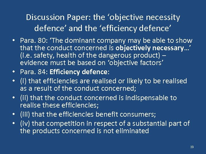 Discussion Paper: the 'objective necessity defence' and the 'efficiency defence' • Para. 80: 'The