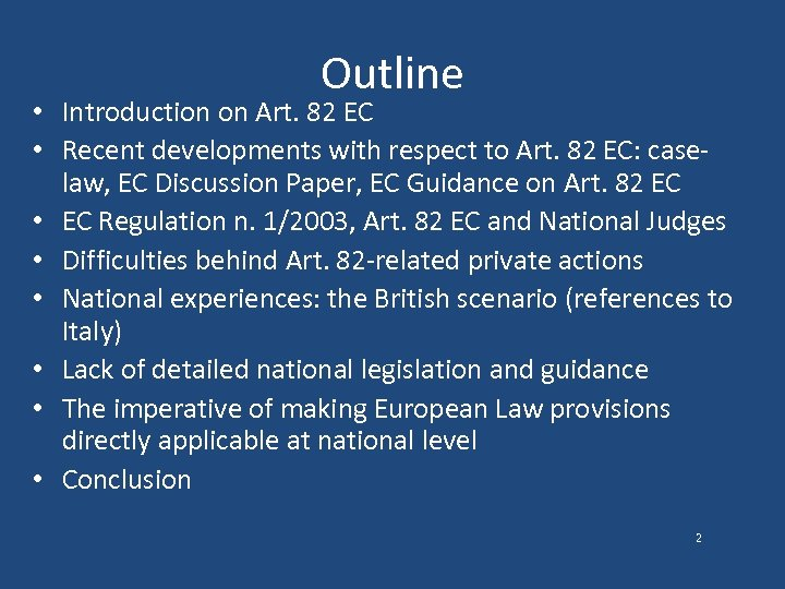 Outline • Introduction on Art. 82 EC • Recent developments with respect to Art.