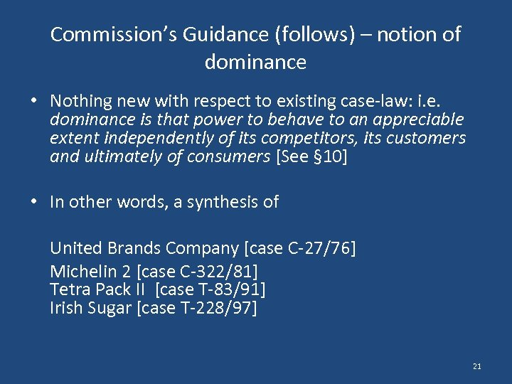 Commission's Guidance (follows) – notion of dominance • Nothing new with respect to existing