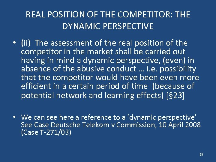 REAL POSITION OF THE COMPETITOR: THE DYNAMIC PERSPECTIVE • (ii) The assessment of the