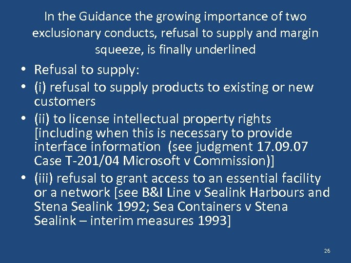 In the Guidance the growing importance of two exclusionary conducts, refusal to supply and