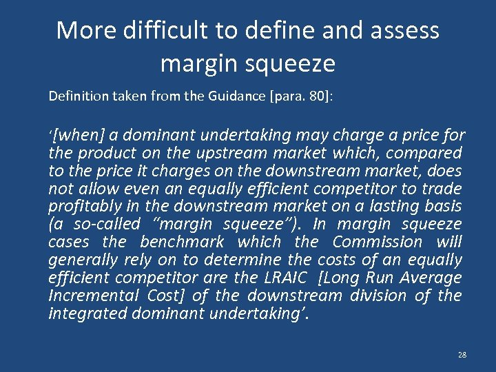 More difficult to define and assess margin squeeze Definition taken from the Guidance [para.