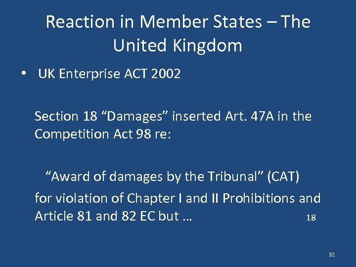 Reaction in Member States – The United Kingdom • UK Enterprise ACT 2002 Section