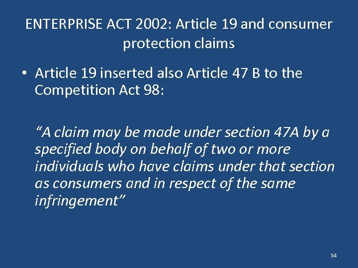 ENTERPRISE ACT 2002: Article 19 and consumer protection claims • Article 19 inserted also