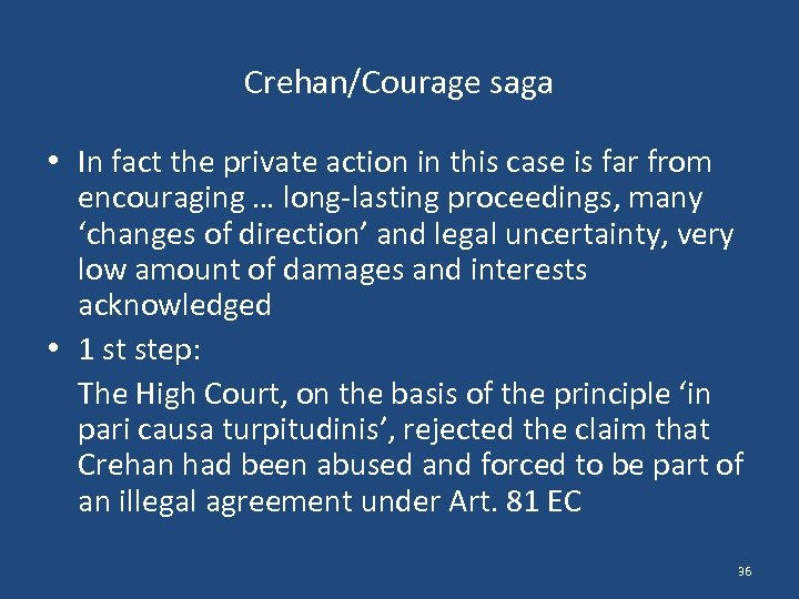Crehan/Courage saga • In fact the private action in this case is far from