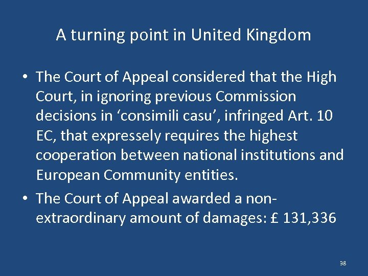 A turning point in United Kingdom • The Court of Appeal considered that the