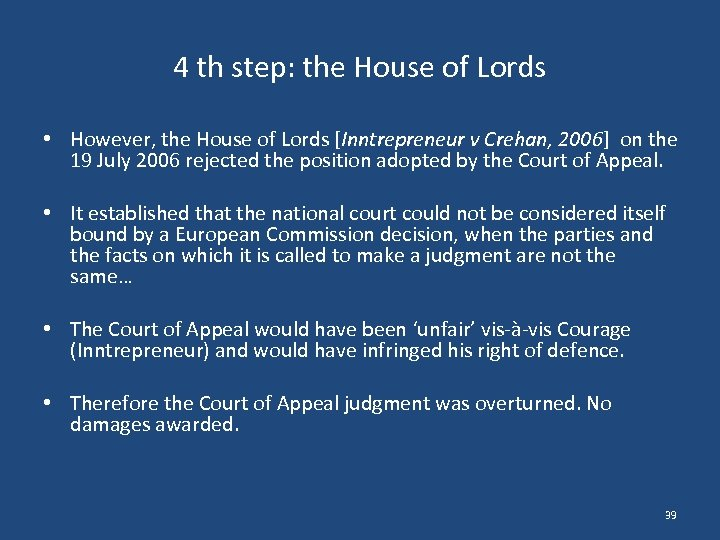 4 th step: the House of Lords • However, the House of Lords [Inntrepreneur