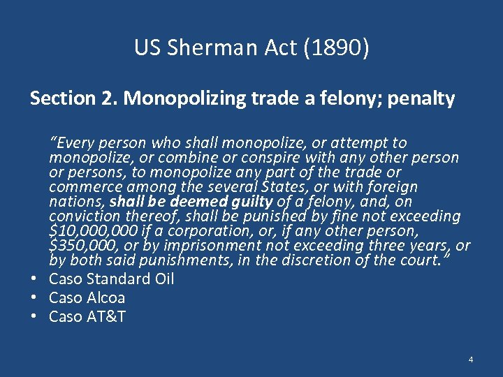 """US Sherman Act (1890) Section 2. Monopolizing trade a felony; penalty """"Every person who"""