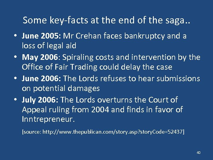 Some key-facts at the end of the saga. . • June 2005: Mr Crehan