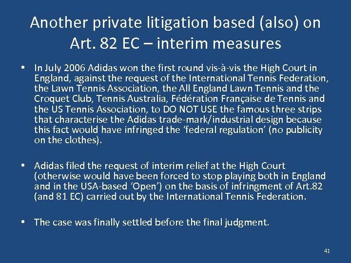Another private litigation based (also) on Art. 82 EC – interim measures • In