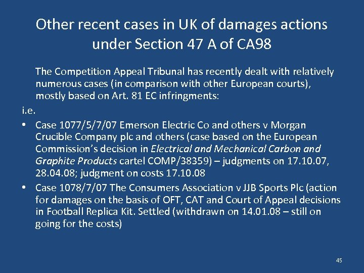 Other recent cases in UK of damages actions under Section 47 A of CA