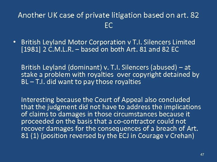 Another UK case of private litigation based on art. 82 EC • British Leyland