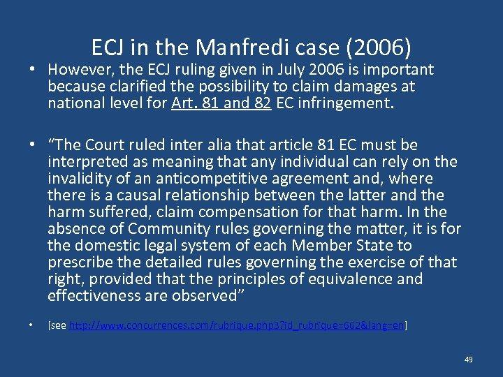 ECJ in the Manfredi case (2006) • However, the ECJ ruling given in July