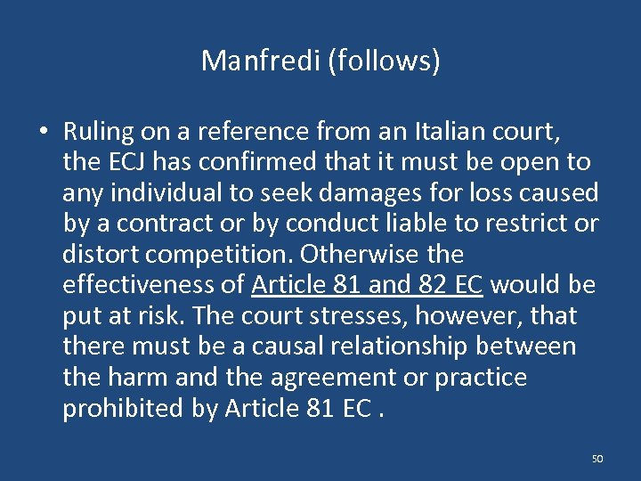 Manfredi (follows) • Ruling on a reference from an Italian court, the ECJ has